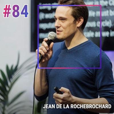 #84 JEAN DE LA ROCHEBROCHARD : CE QUE PERSONNE NE DIT JAMAIS