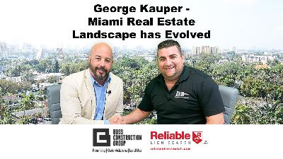 George Kauper – Miami Real Estate Landscape has Evolved | Interview with George Kauper