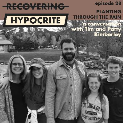 Planting through the Pain (a conversation with Tim and Patty Kimberley)