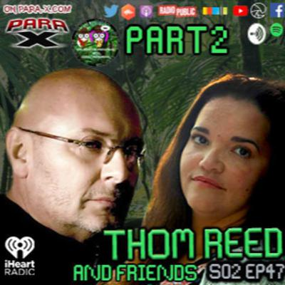 S02 EP47 Part 2 Thom Reed and Friends w/ E.P.G.P.