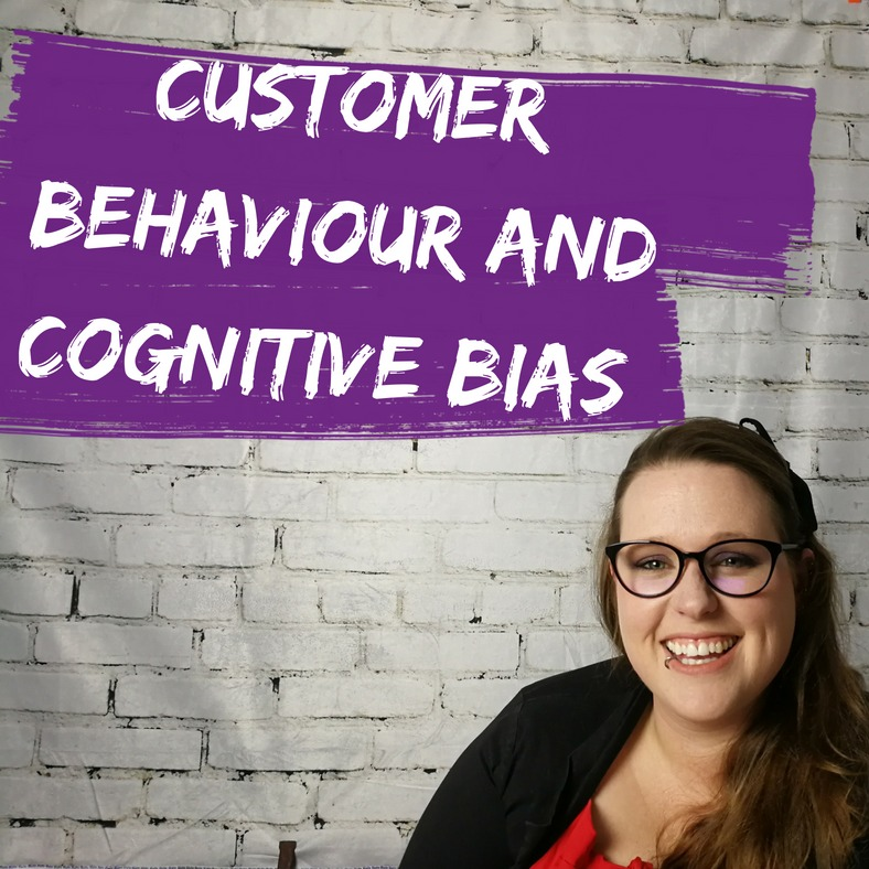 Customer behaviour and cognitive bias
