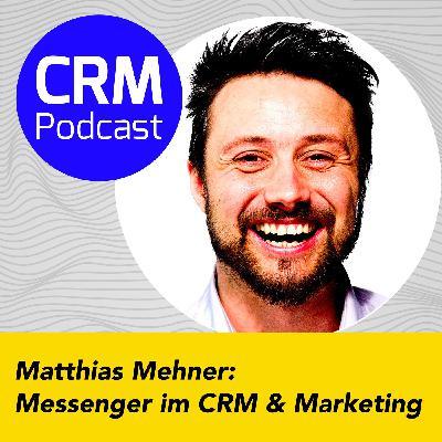 (#2) Matthias Mehner: Messenger im CRM & Marketing