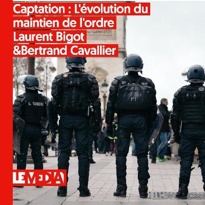 Captation   L'évolution du maintien de l'ordre   Laurent Bigot & Bertrand Cavallier
