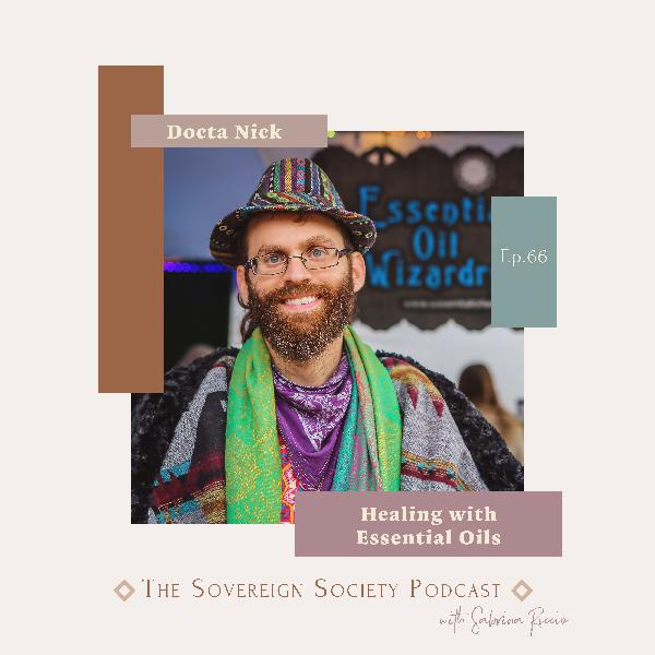 066 | Healing with Essential Oils / Docta Nick Berry