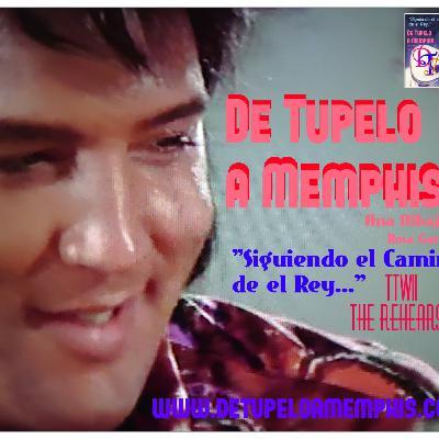De Tupelo a Memphis 51 TTWII The Rehearsal 3