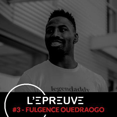 #03 - Fulgence Ouedraogo : L'important c'est d'être exemplaire