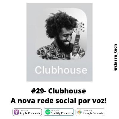 #29 Clubhouse a nova rede social por voz