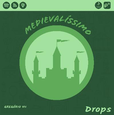 Medievalíssimo Drops: Gregório VII