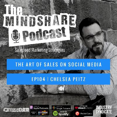 The Art of Sales on Social Media, with Special Guest Chelsea Peitz