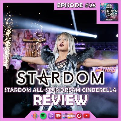 28: STARDOM All-Star Dream Cinderella Review!