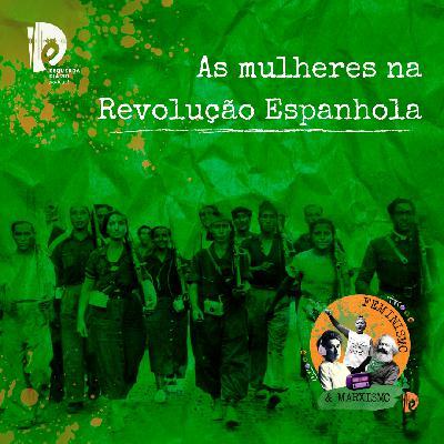 22: As mulheres na Revolução Espanhola