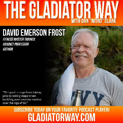38: David Emerson Frost | Certified Fitness Master Trainer, Author, Adjunct Professor