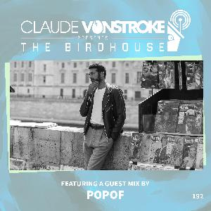 THE BIRDHOUSE 192 - Featuring POPOF