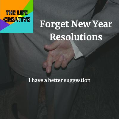 Forget New Year Resolutions