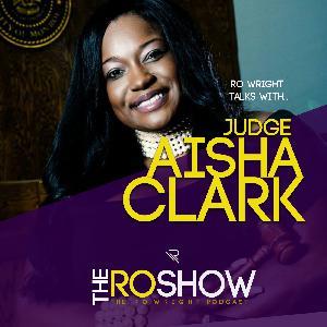 Ep #99 - Judge Aisha Clark