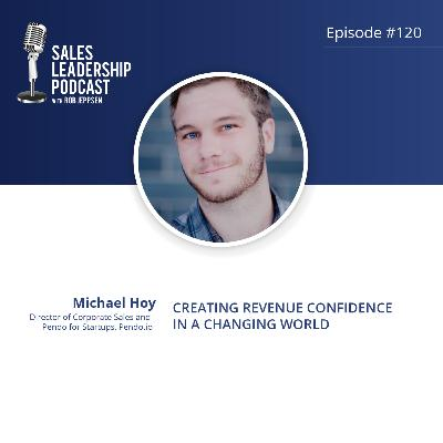 Episode 120: #120: Michael Hoy of Pendo.io — Creating Revenue Confidence in a Changing World