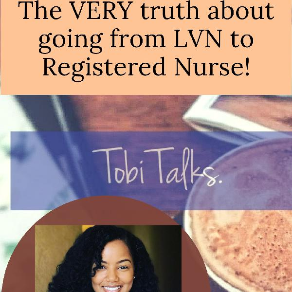The VERY truth about going from LVN to Registered Nurse