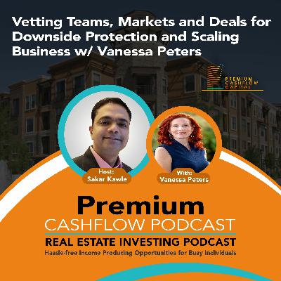 SK118 - Vetting Teams, Market and Deals for Downside Protection & Scaling Business w/ Vanessa Peters