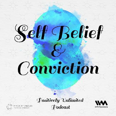Ep. 64: Self Belief & Conviction