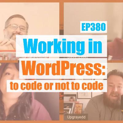 Working in WordPress: to code or not to code - WPwatercooler