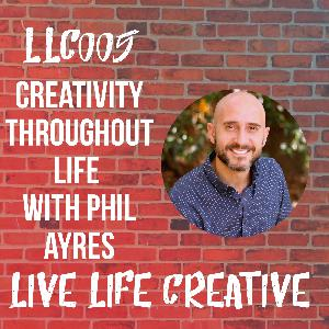 Creativity in Every Season of Life with Author Phil Ayres