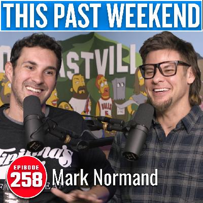 Mark Normand | This Past Weekend #258