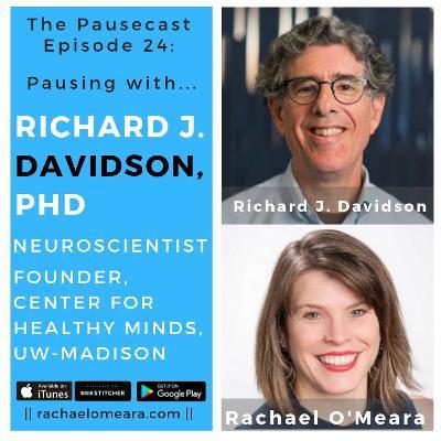 The Pausecast Ep. 24 Dr. Richard J. Davidson