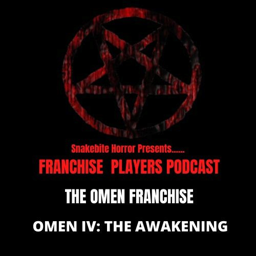 FRANCHISE PLAYERS - OMEN 4: THE AWAKENING