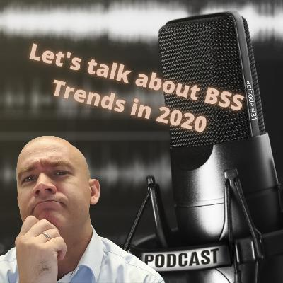 #31 Let's talk about BSS trends in 2020