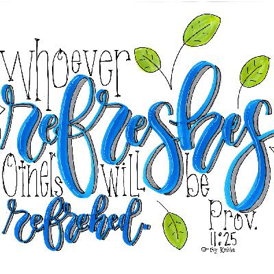 """LASF: 020 Washed. Cleaned. Refreshed! """"Chapel Time"""" Series, Week 4 - Let's be a refreshment to others!"""