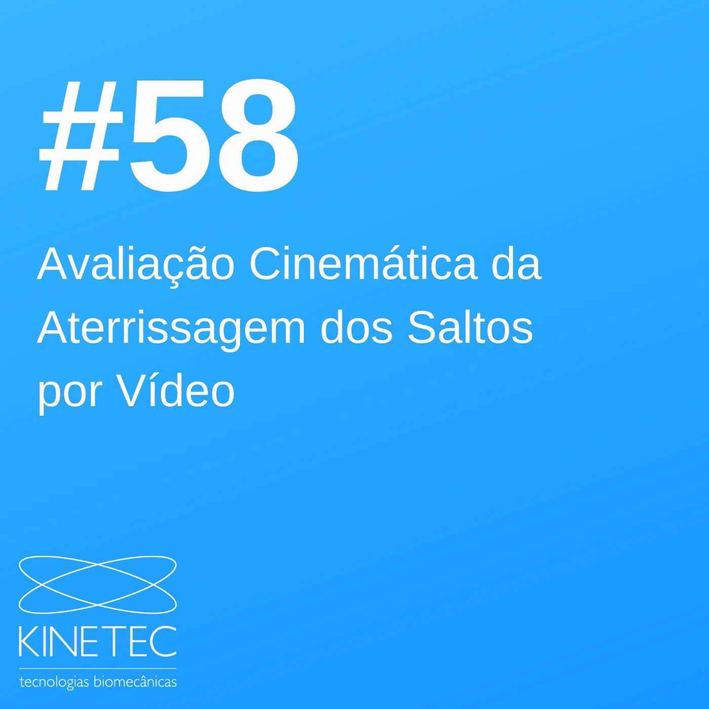 #58 Avaliação Cinemática da Aterrissagem dos Saltos por Vídeo
