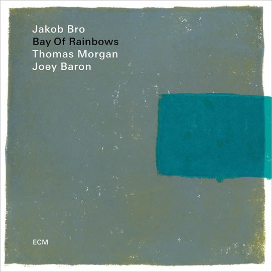 COMPLETO Jakob Bro, Thomas Morgan, Joey Baron - Bay Of Rainbows
