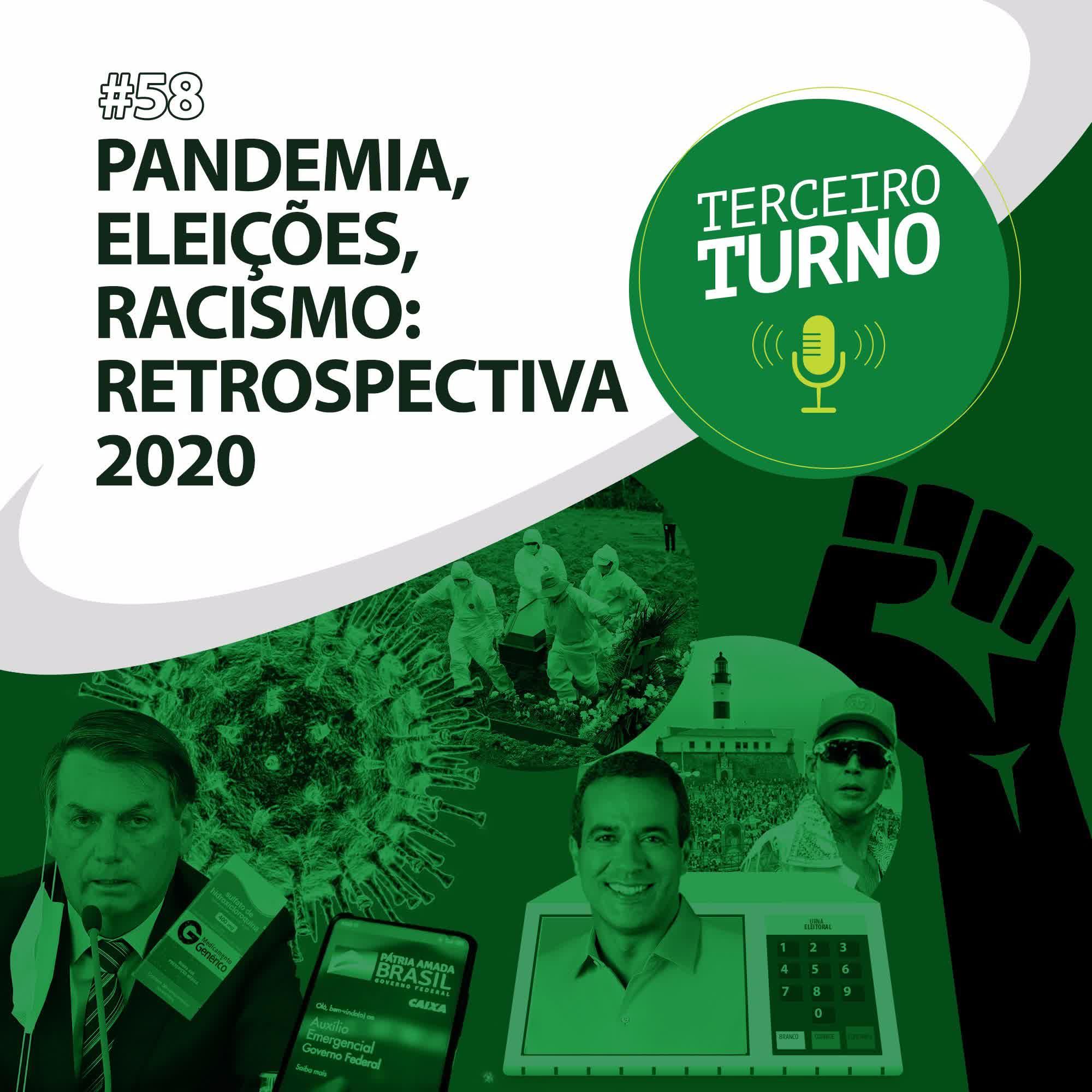 Terceiro Turno #58: Pandemia, eleições, racismo: Retrospectiva 2020