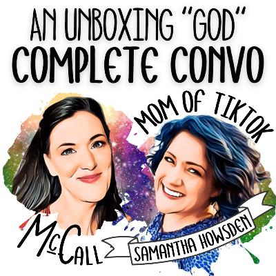 """An UnBoxing """"God"""" Complete Convo: Mom of TikTok, Samantha Howsden Ward @MONW0102, talks to McCall"""