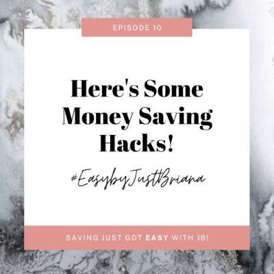 Here's Some Money Saving Hacks!