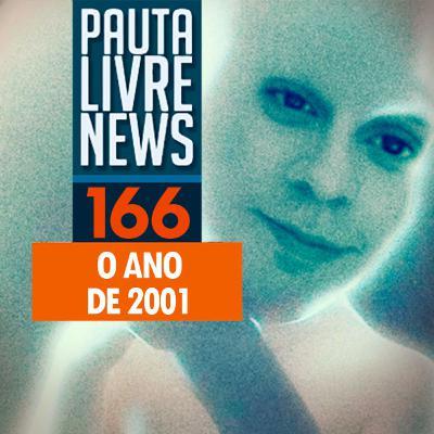 Pauta Livre News #166 - O ano de 2001