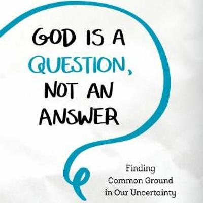 78: God Is A Question, Not An Answer With Dr. William Irwin