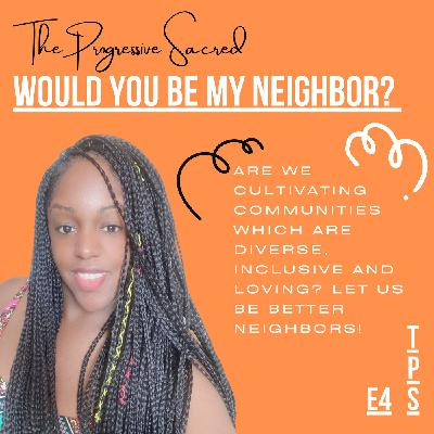 Would You Be My Neighbor?