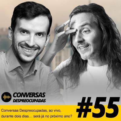 #55 – Conversas Despreocupadas, ao vivo, durante dois dias… será já no próximo ano?