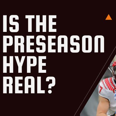 Is The Preseason Hype Real?