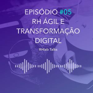 005: RH ÁGIL E TRANSFORMAÇÃO DIGITAL