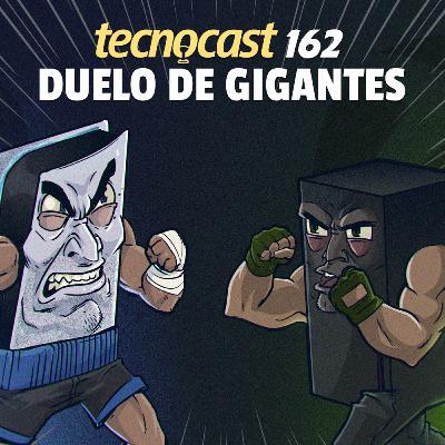 162 – Duelo de gigantes