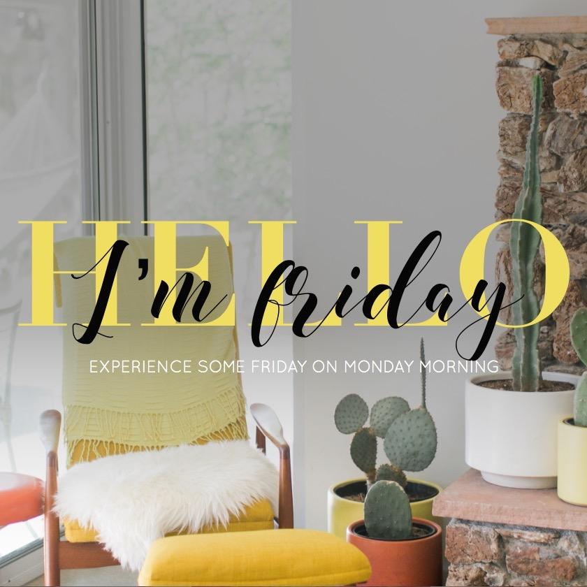 Hello I'm Friday