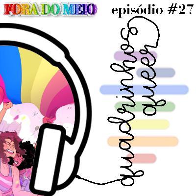 #027 Quadrinhos Queer
