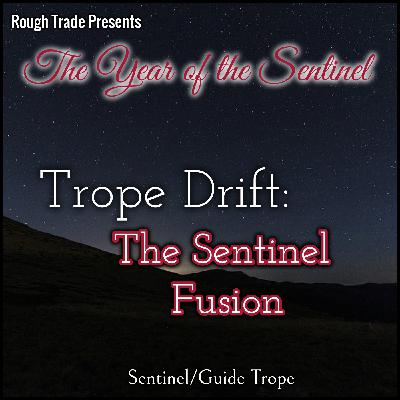 Trope Drift: The Sentinel Fusion