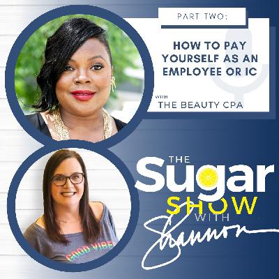 S2E20: How to PAY Yourself as an Employee or IC with The Beauty CPA