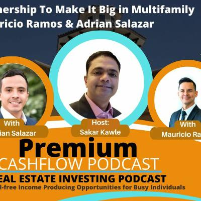 SK122 - Dynamic Partnership To Make It Big in Multifamily w Mauricio Ramos & Adrian Salazar