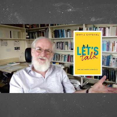 676. David Crystal: Let's Talk - How English Conversation Works