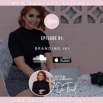 Episode 02: Branding 101