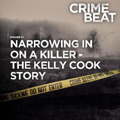Narrowing in on a killer - The Kelly Cook Story |10